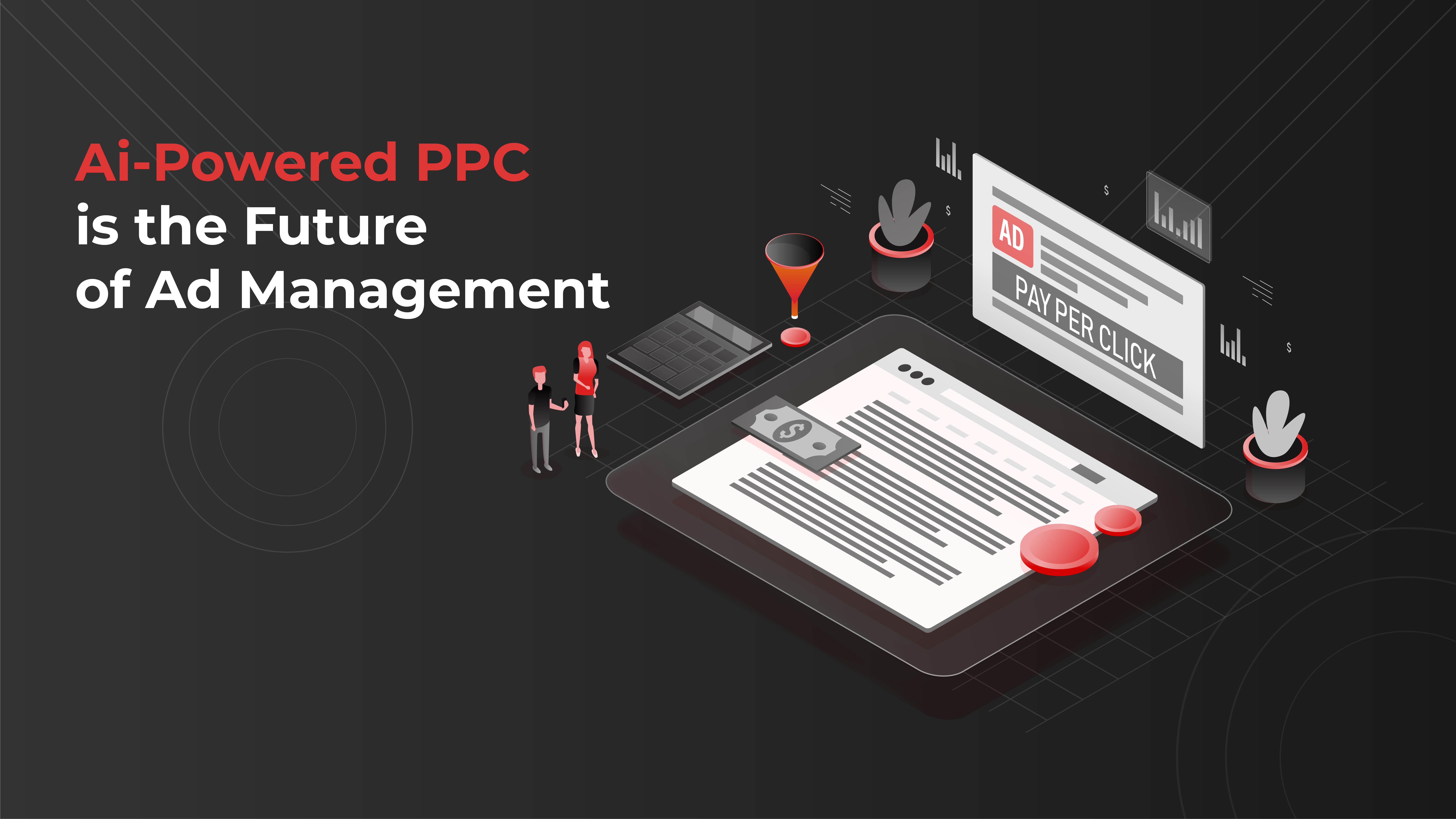 AI-Powered PPC is the Future of Ad Management