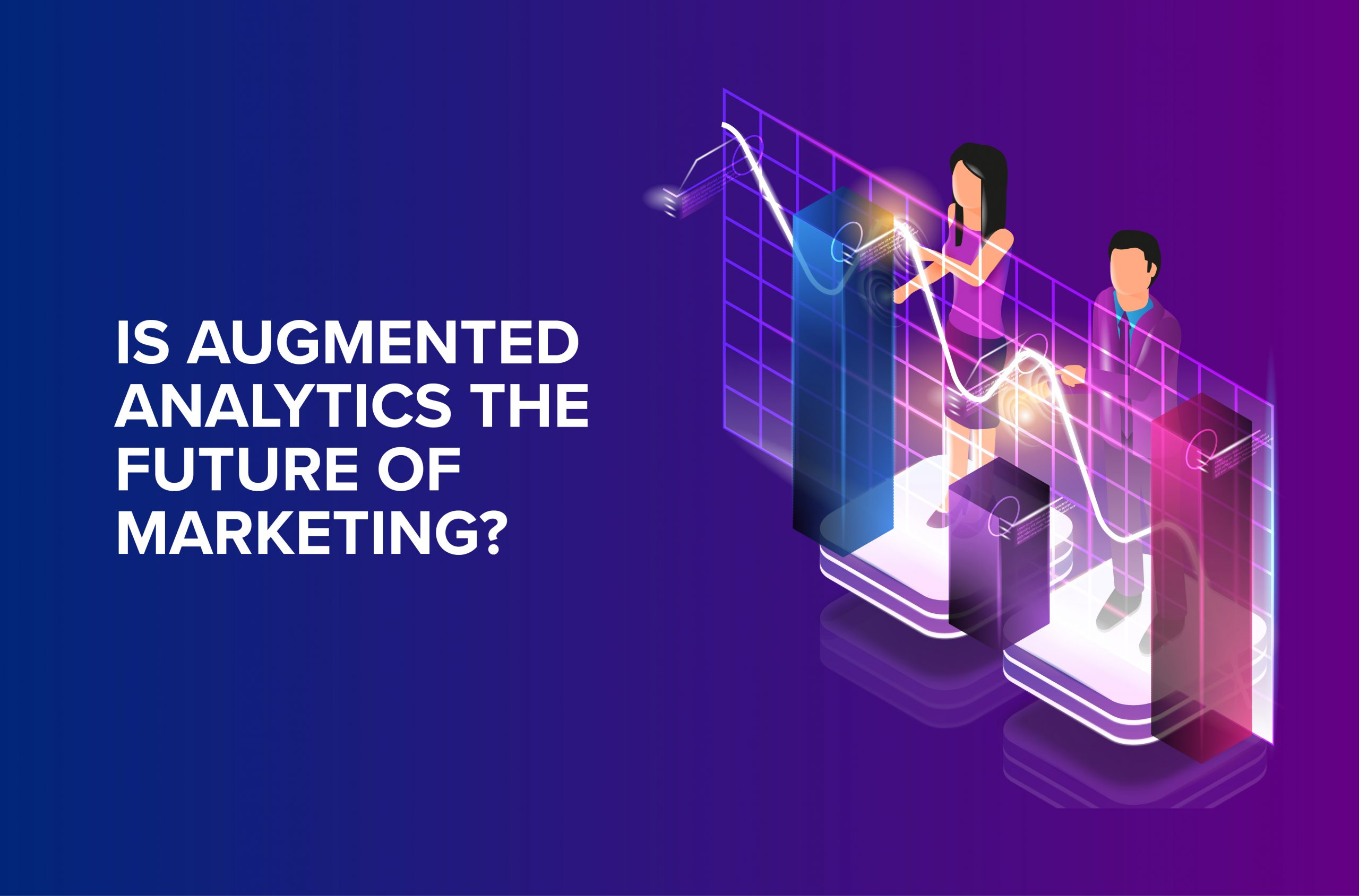 Is Augmented Analytics the Future of Marketing?