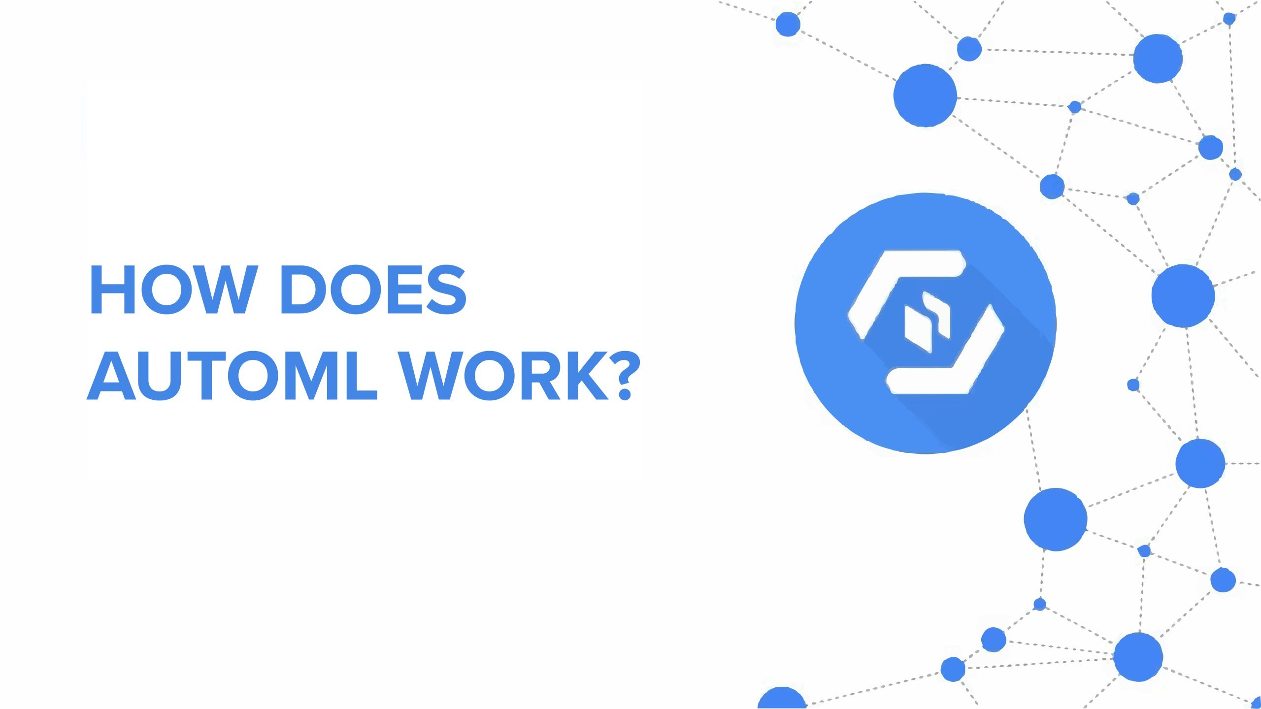 How Does autoML Work?
