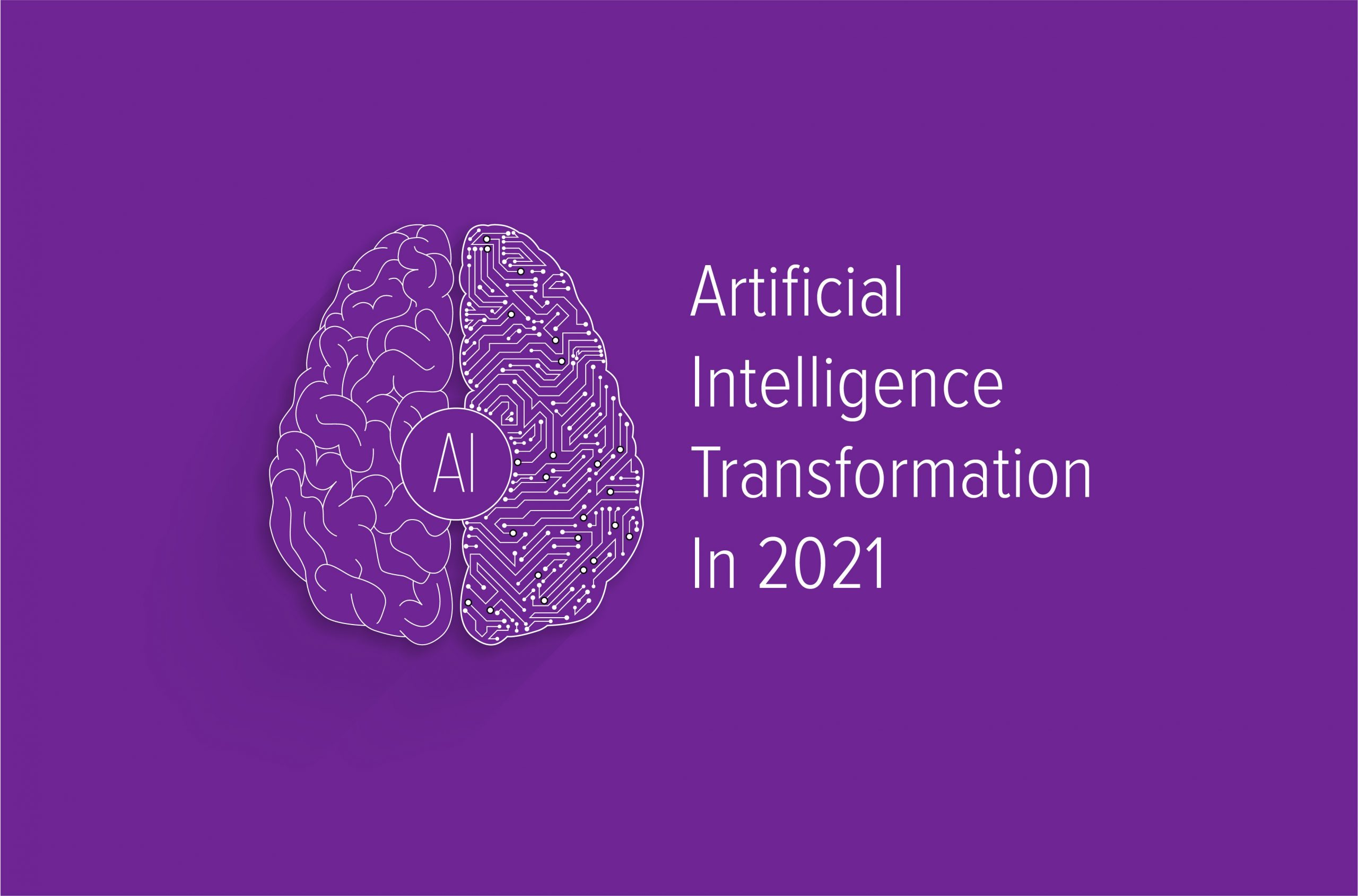 Artificial Intelligence (AI) Trends in 2021