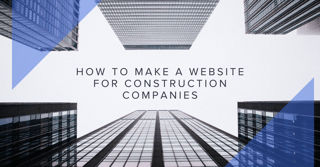 How to Build a Website for Construction Companies