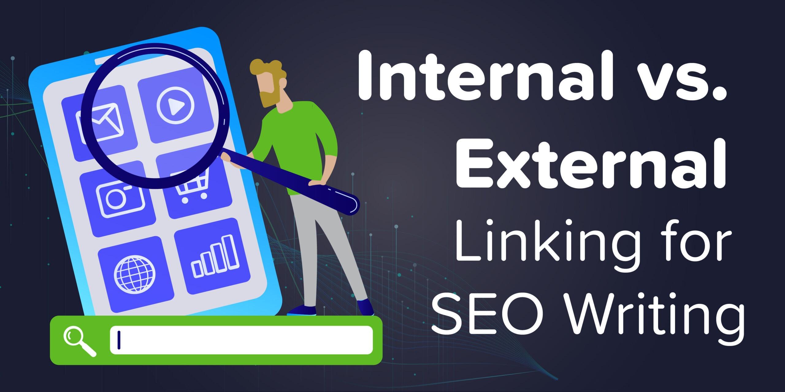 Internal vs External Linking for SEO Writing