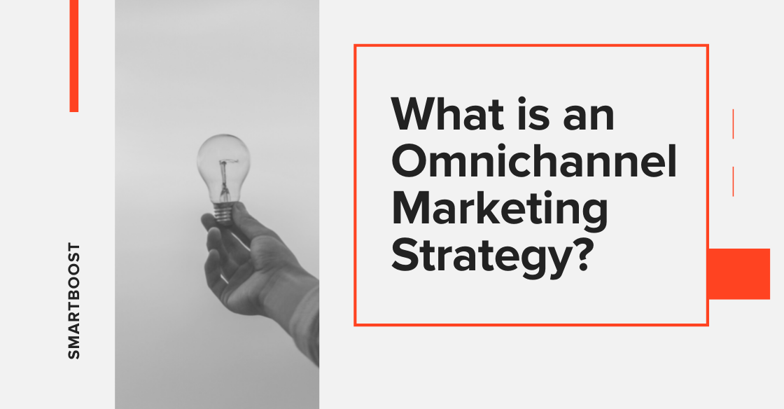 What is an Omnichannel Marketing Strategy?